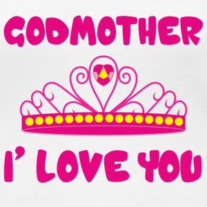 Godmother i love you Magliette - Maglietta Premium da donna