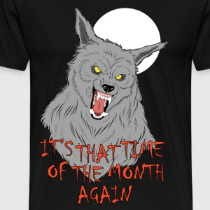 That Time of the Month T-Shirts - Men's Premium T-Shirt
