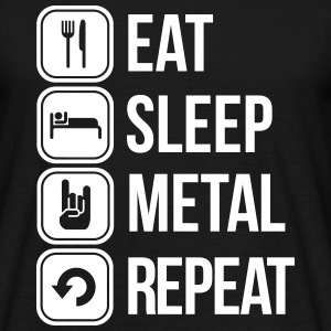 eat sleep metal repeat T-shirts - Mannen T-shirt