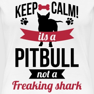 It's a Pitbull, not a freaking shark Tee shirts - T-shirt Premium Femme