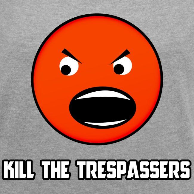 T-shirt Kill The Trespassers