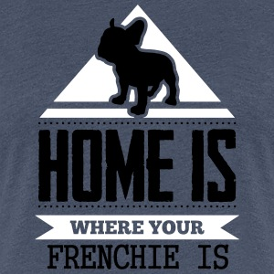 home is where your frenchi is T-shirts - Premium-T-shirt dam