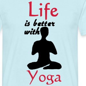 Life is better with Yoga T-Shirts - Men's T-Shirt