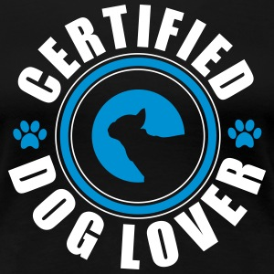 Certifed Dog lover T-Shirts - Frauen Premium T-Shirt