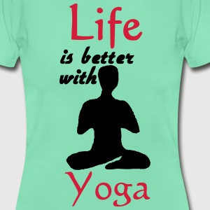 Life is better with Yoga T-Shirts - Women's T-Shirt