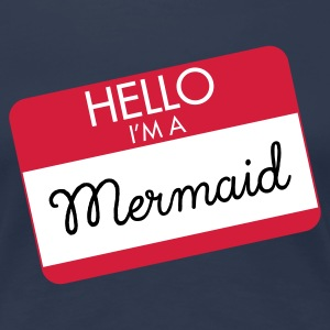 Hello I'm A Mermaid T-Shirts - Frauen Premium T-Shirt
