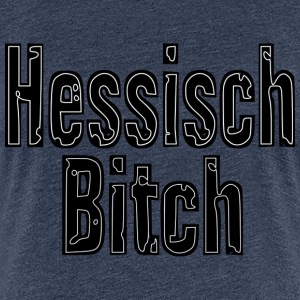 Hessisch Bitch - Frauen Premium T-Shirt