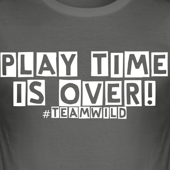 Play time is over! #TEAMWILD