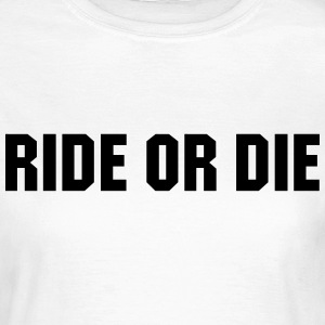 Ride or die Tee shirts - T-shirt Femme