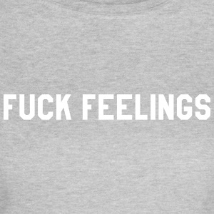 Fuck feelings T-Shirts - Women's T-Shirt