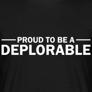Proud To Be A Deplorable T-Shirts - Men's T-Shirt