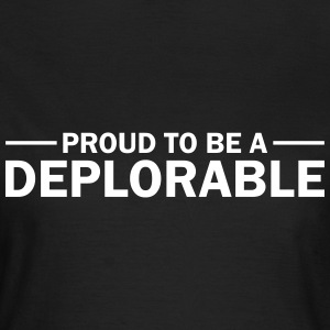 Proud To Be A Deplorable T-Shirts - Women's T-Shirt