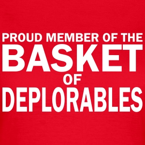 PROUD MEMBER OF THE BASKET OF DEPLORABLES T-Shirts - Women's T-Shirt
