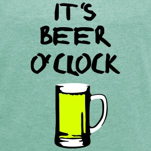 Beer o'clock T-Shirts - Women's T-shirt with rolled up sleeves
