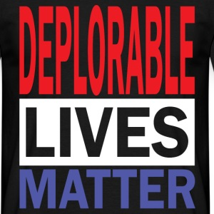 Deplorable Lives Matter T-Shirts - Men's T-Shirt