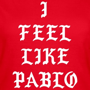 I feel like pablo T-skjorter - T-skjorte for kvinner