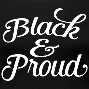 Black and proud Tee shirts - T-shirt Premium Femme