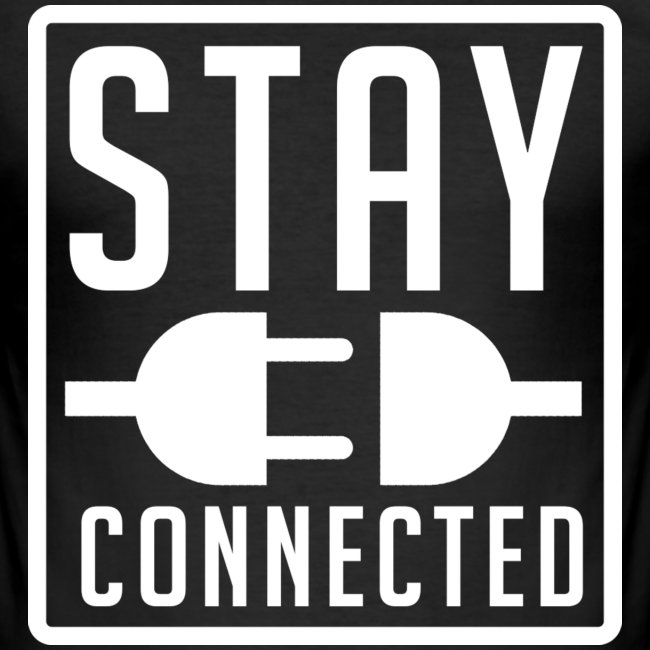 STAY CONNECTED / T-SHIRT MEN #3