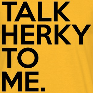 Talk Herky To Me T-Shirts - Men's T-Shirt