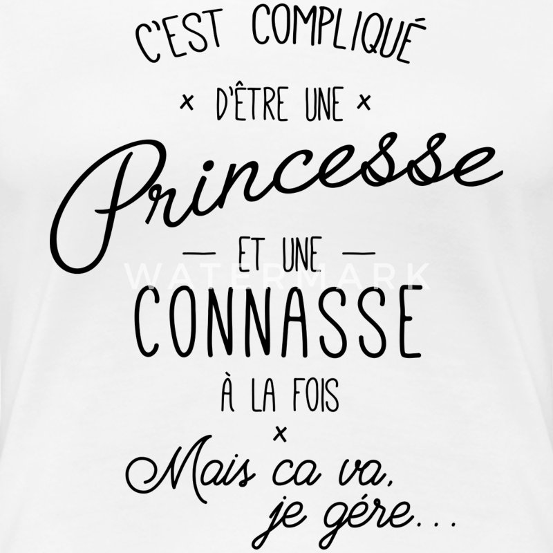 tee shirt princesse et connasse spreadshirt. Black Bedroom Furniture Sets. Home Design Ideas