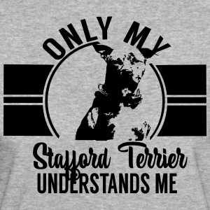 Only my Stafford Terrier Camisetas - Camiseta ecológica mujer