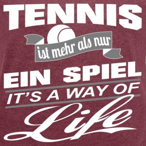 Tennis-It's a way of life-Frauen T-Shirt - Frauen T-Shirt mit gerollten Ärmeln