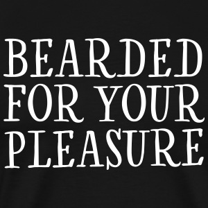 Bearded For Your Pleasure T-shirts - Herre premium T-shirt