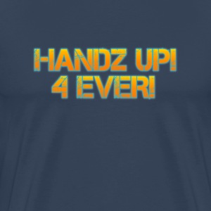 Handz Up! 4 Ever Premium T-Shirt - Männer Premium T-Shirt