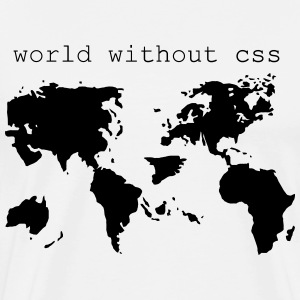World without CSS T-Shirts - Men's Premium T-Shirt