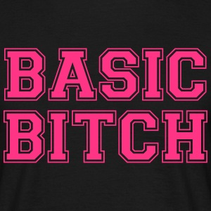 BASIC BITCH T-Shirts - Men's T-Shirt