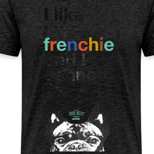 I like my Frenchie T-Shirts - Männer Premium T-Shirt