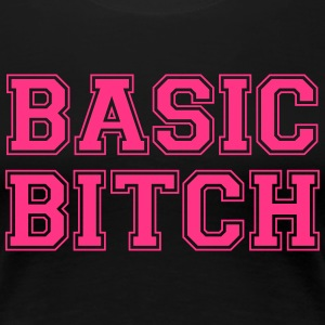 BASIC BITCH T-Shirts - Women's Premium T-Shirt