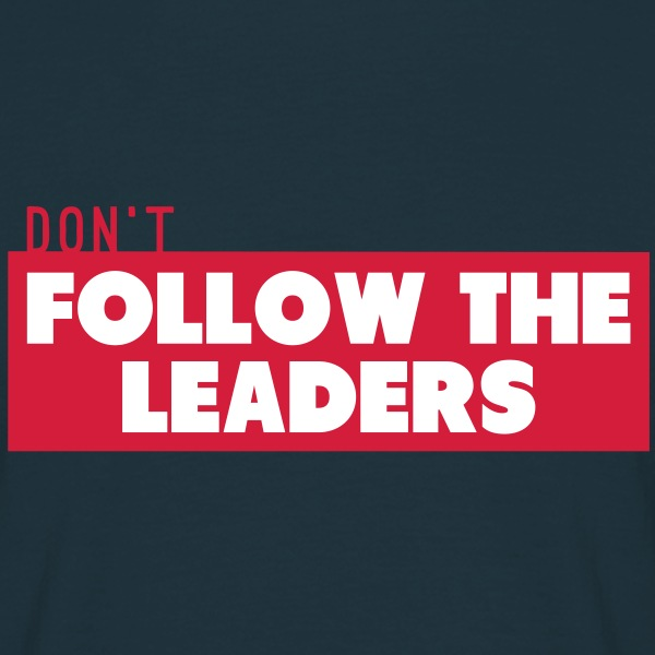 Don't follow the leaders 2c T-Shirts - Men's T-Shirt