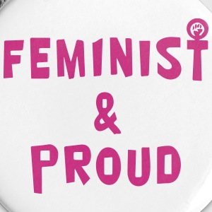 Feminist & Proud Buttons - Buttons small 25 mm
