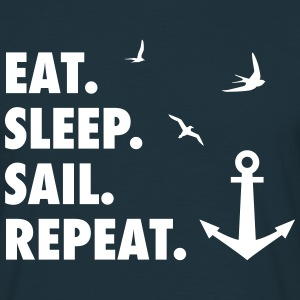 Eat. Sleep. Sail. Repeat. T-Shirts - Männer T-Shirt