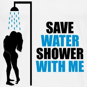 Save water shower with me - Männer Premium T-Shirt