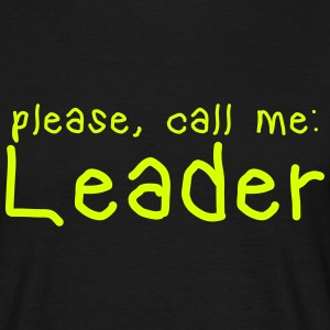 please call me leader T-Shirts - Men's T-Shirt
