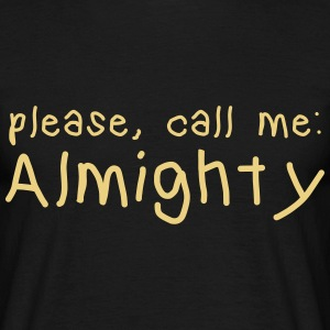 please call me almighty T-Shirts - Men's T-Shirt