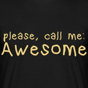 please call me awesome T-Shirts - Men's T-Shirt