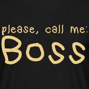 please call me boss T-Shirts - Men's T-Shirt