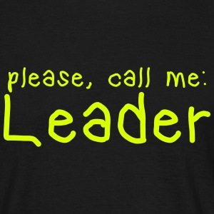 please call me leader T-Shirts - Männer T-Shirt