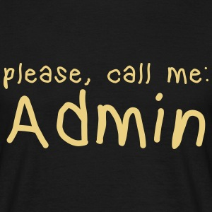 please call me admin T-Shirts - Männer T-Shirt