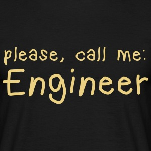 please call me engineer T-Shirts - Men's T-Shirt