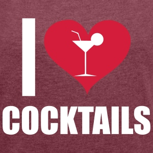 I love cocktails - Women's T-shirt with rolled up sleeves