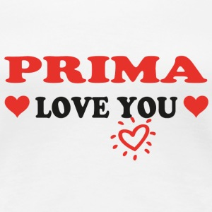 Prima love you T-Shirts - Women's Premium T-Shirt