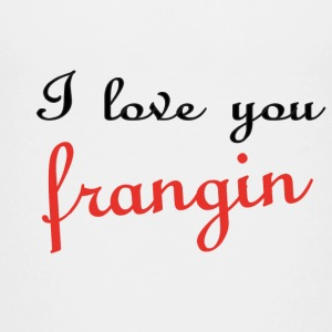 I love you frangin T-Shirts - Teenager Premium T-Shirt
