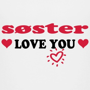 Soster love you T-Shirts - Teenager Premium T-Shirt