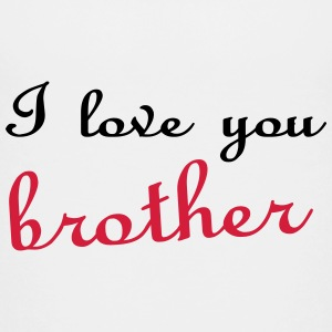 I love you brother T-Shirts - Teenager Premium T-Shirt