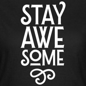 Stay Awesome T-shirts - Vrouwen T-shirt