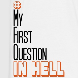 #My First Question in Hell T-Shirts - Männer T-Shirt